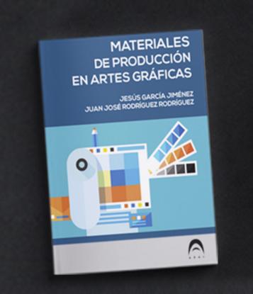 libro materiales de producción en artes gráficas, artes gráficas, juanjo rodriguez, jesús garcía jiménez,
